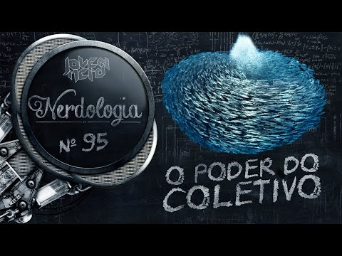 O Poder do Coletivo | Nerdologia 95