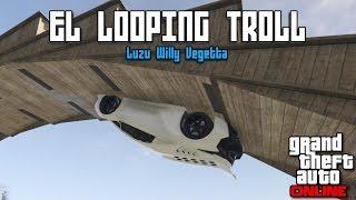 EL LOOPING TROLL!! - Carreras de GTA V con Willy y Vegetta - [LuzuGames]