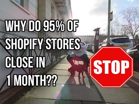 WHY DO 95% OF SHOPIFY STORES CLOSE IN 1 MONTH!?!?!