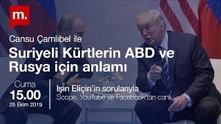 Suriyeli Kürtler'in ABD ve Rusya için anlamı - Cansu Çamlıbel ile söyleşi