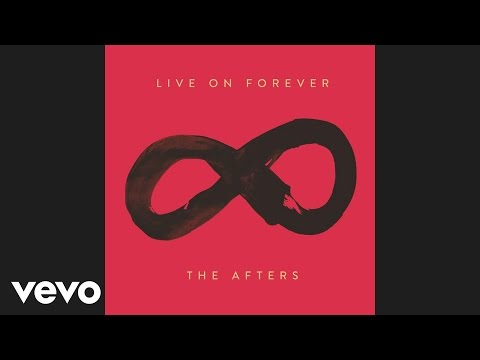The Afters - Live on Forever (Official Audio)