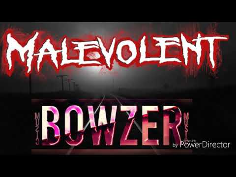 Bowzer - Malevolent (#wssr)