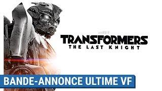 TRANSFORMERS : THE LAST KNIGHT - Bande-Annonce Ultime (VF) [actuellement au cinéma]