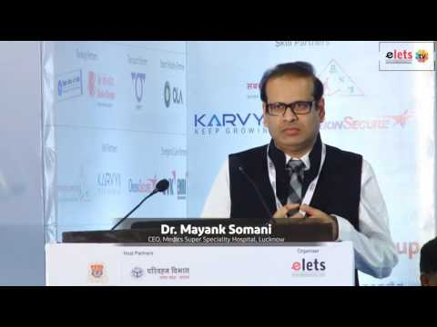 Dr Mayank Somani  CEO  Medics Super Speciality Hospital, Lucknow Speaking At Smart City Summit 2016
