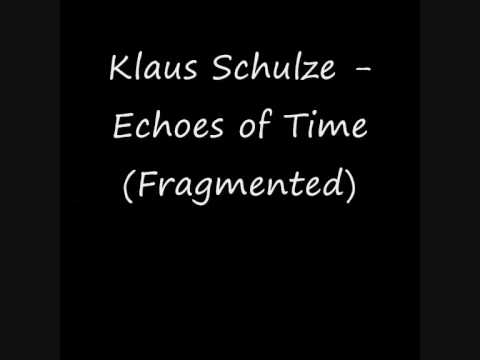 Klaus Schulze - Echoes of Time (Fragmented)