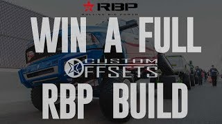 3 Weeks left to Enter to win a COMPLETE BUILD from Custom Offsets + RBP!