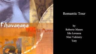 Romantic Tour - by Roberto Manes, Silo Lovasoa, Nini Vahiniry, Toty