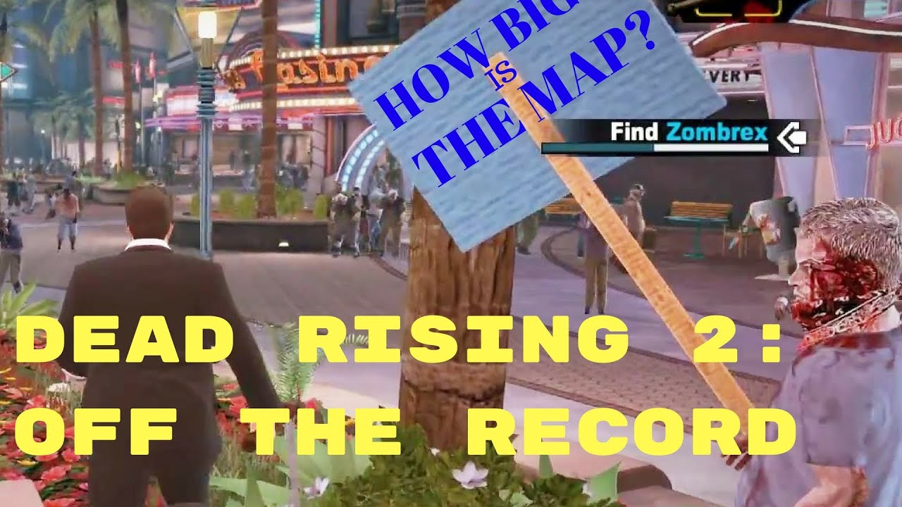 HOW BIG IS THE MAP in Dead Rising 2: Off The Record? Walk Across the Dead Rising Map on everybody's gone to the rapture map, dante's inferno map, left 4 dead map, hyrule warriors map, sunset overdrive map, midtown madness map, dead trigger map, crash twinsanity map, red dead map, infamous first light map, grand theft auto: san andreas map, dead island map, crimson alliance map, homefront map, dead space map, l.a. noire map, the evil within map, the walking dead map, mass effect map, h1z1 map,