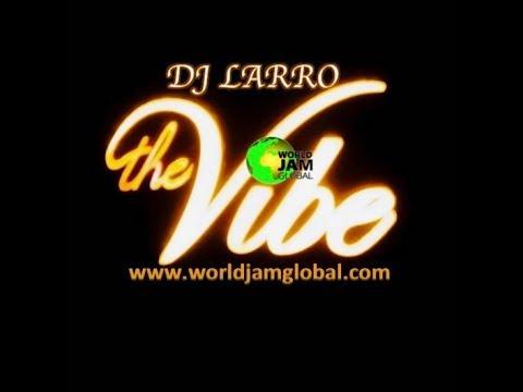World Jam Global Radio Live Stream (Dj Larro with the vibes show @8pm)