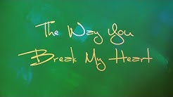 Sadie Hawkins - The Way You Break My Heart (Lyric Video)
