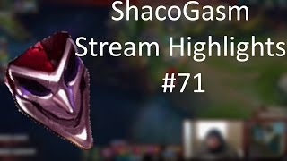 ShacoGasm - Stream Highlights #71