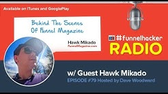 Hawk Mikado, Behind The Scenes of Funnel Magazine