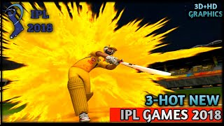 TOP-3 BEST HOT NEW 3D+HD GRAPHICS IPL 2018 GAME FOR ANDROID | BEST IPL GAMES FOR ANDROID 2018