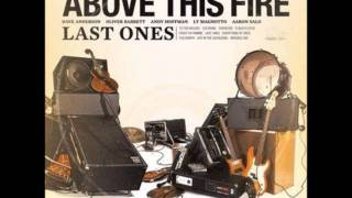 Above This Fire - When Screams Go Silent YouTube Videos