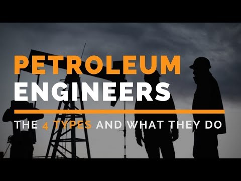Types of Petroleum Engineers