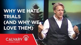 Video Why We Hate Trials (And Why We Love Them) - 1 Peter 1:6-7 - Skip Heitzig download MP3, 3GP, MP4, WEBM, AVI, FLV November 2017