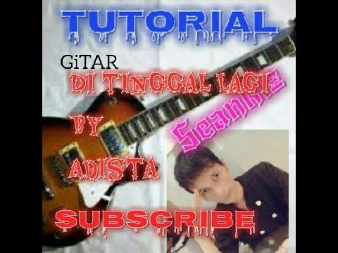 Di Tinggal Lagi by Adista (Tutorial gitar)