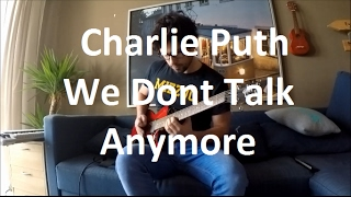 Charlie Puth - We Dont Talk Anymore (solo guitar cover)