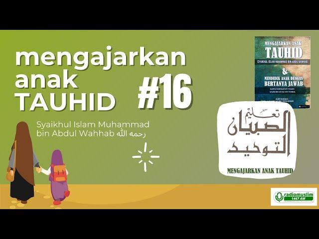 LIVE MENGAJAR ANAK TAUHID #16