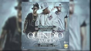 quien dijo amigos official remix carlitos rossy ft justin quiles y jory boy