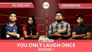 FilterCopy Vs JordIndian | YOLO: You Only Laugh Once | S01E01 | Ft Jordindian, Nayana & Banerjee