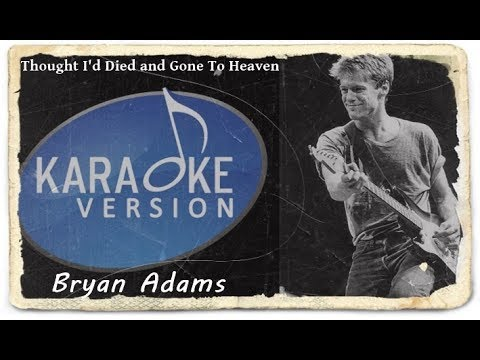 Lagu Karaoke Bryan Adams - Thought I'd Died And Gone To Heaven