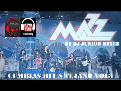 MAZZ - CUMBIAS HIT´S TEJANO MIX VOL3 / BY DJ JUNIOR MIXER