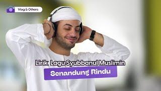 Download Mp3 Lirik Lagu Senandung Rindu - Syubbanul Muslimin