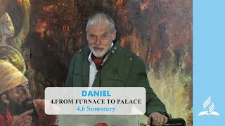 4.6 Summary - FROM FURNACE TO PALACE | Pastor Kurt Piesslinger, M.A.