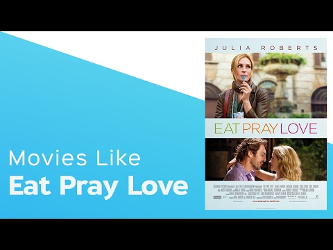 4 Movies Like Eat Pray Love - Itcher Playlist