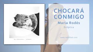 Maria Rodés - Chocará Conmigo (Single Oficial)