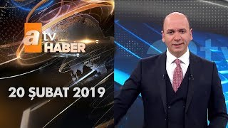 Atv Ana Haber   20 Şubat 2019