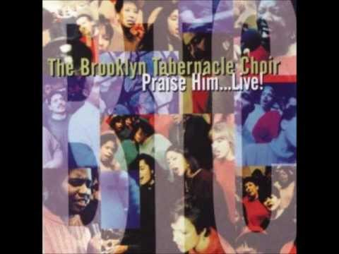 BROOLYN TABERNACLE CHOIR PRAISE HIM.wmv