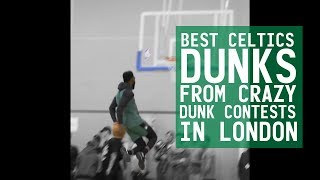 BEST CELTICS DUNKS FROM CRAZY DUNK CONTESTS IN LONDON