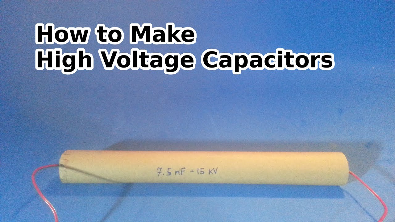 High Voltage Capacitors : Make a high voltage capacitor nf volts youtube