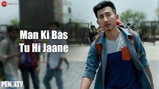 Gambar cover Man Ki Bas Tu Hi Jaane | Penalty | Aaman Trikha | Lukram Smil
