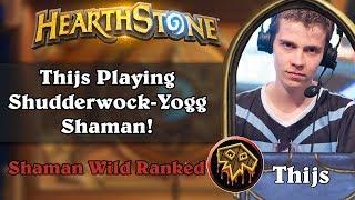 Thijs Playing Shudderwock-Yogg Shaman!