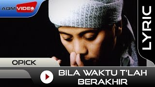Gambar cover Opick - Bila Waktu T'lah Berakhir | Official Lyric Video