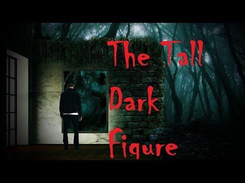 The Tall Dark Figure