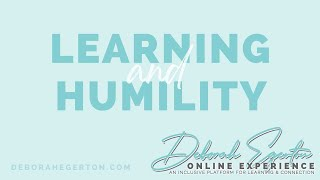Learning & Humility
