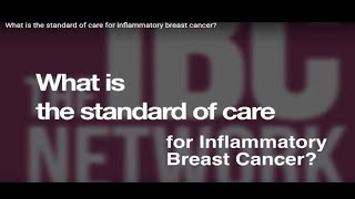 What is the standard of care for inflammatory breast cancer?