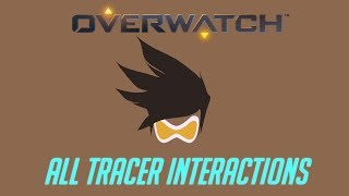 Overwatch - All Tracer Interactions V2 + Unique Kill Quotes