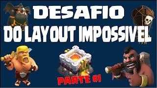 CLASH OF CLANS - DESAFIO DO LAYOUT IMPOSSÍVEL - PARTE 1