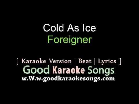Cold As Ice -  Foreigner (Lyrics Karaoke) [ goodkaraokesongs.com ]