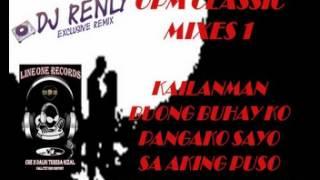 Gambar cover OPM CLASSIC MIXES 1 nonstop   DJ RENLY