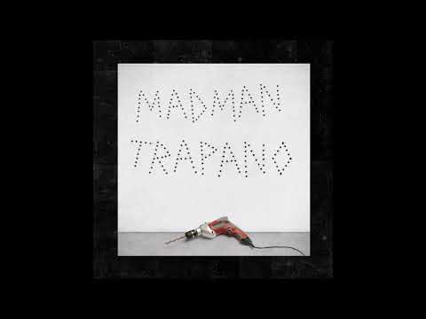 MADMAN - TRAPANO [AUDIO, TESTO & DOWNLOAD] [HQ]