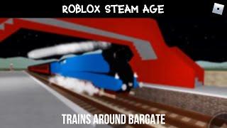 ROBLOX | Steam Age - Trains Around Bargate (02/05/19)