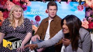 Priyanka Chopra, Rebel Wilson & Adam Devine on Representation in 'Isn't It Romantic' | MTV News