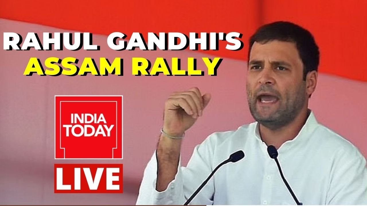 Rahul Gandhi Rally LIVE In Assam| Assam Election 2021| Breaking News Live | India Today Live