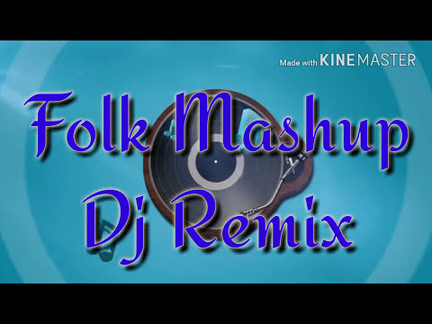 FOLK MASHUP DJ REMIX NEW DJ SONGS